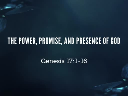 The Power, Promise, and Presence of God