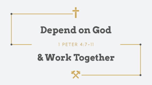 Depend on God & Work Together