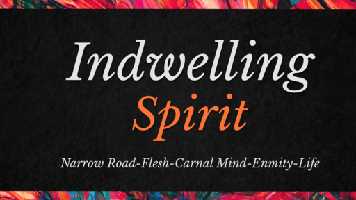 Indwelling Spirit- Narrow Road