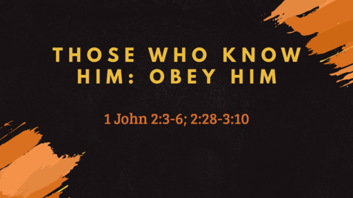 Those Who Know Him: Obey Him
