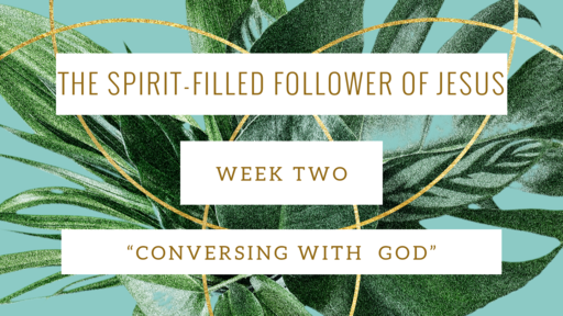 The Spirit-Filled Follower of Jesus (Week Two)