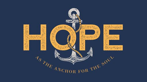 Hebrews 6:19-20 / Faith Secured in Christ