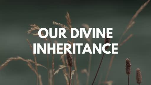 Our Divine Inheritance