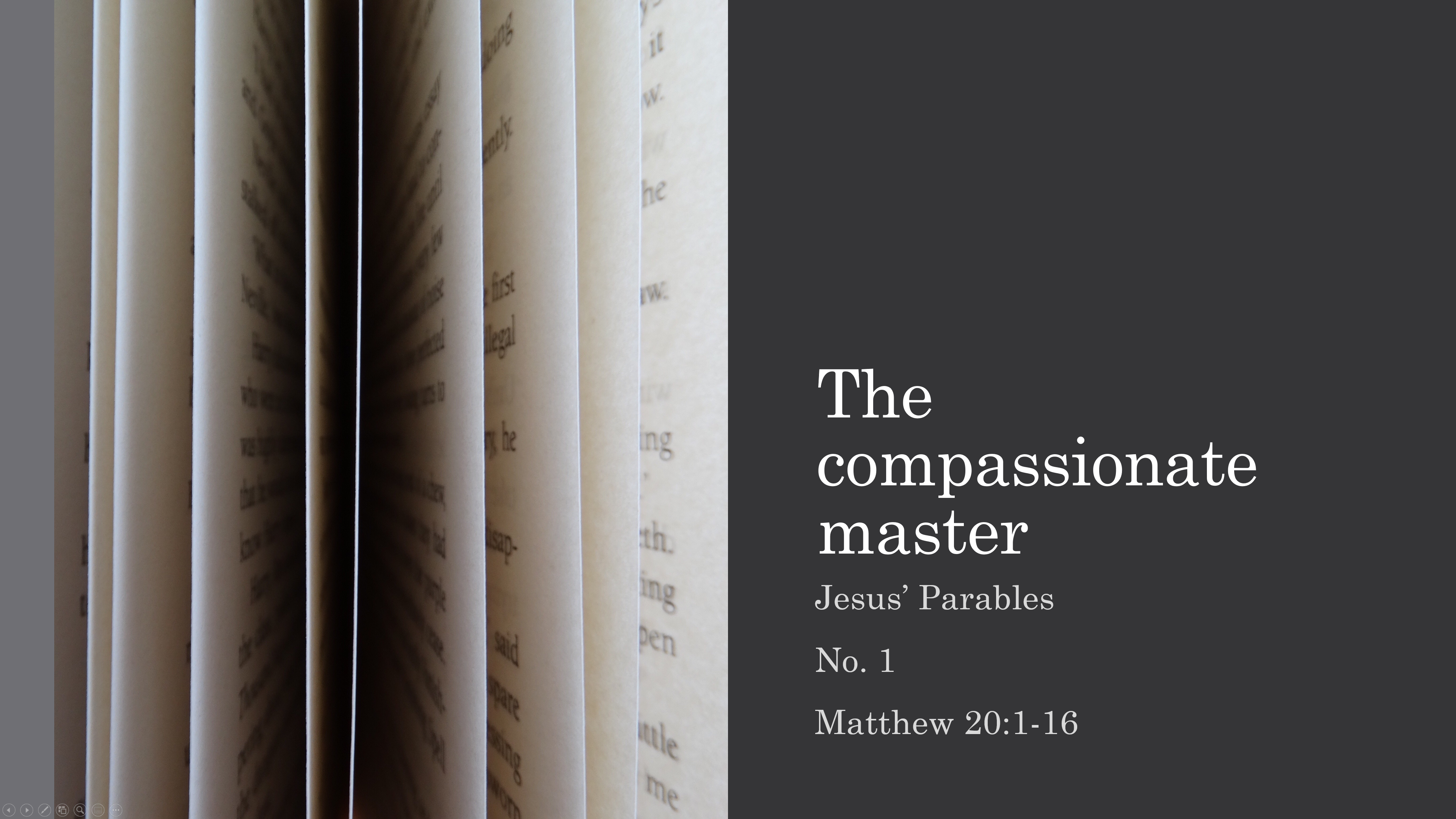 The compassionate master -- Jesus' Parables - No. 1