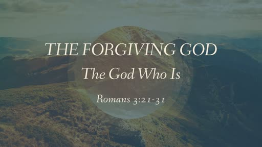 The Forgiving God