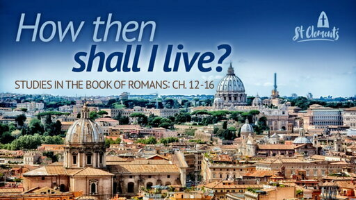 10am Sunday 3rd November 2019 - Romans 13:1-14 - How then shall I live: Obediently