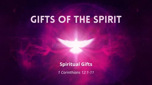 Gifts of the Spirit Part 3