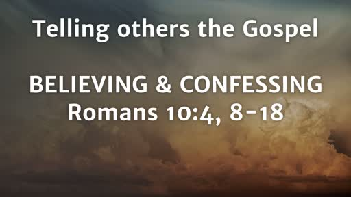 Telling Others the Gospel: Believing and Confessing
