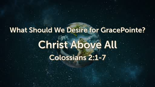 What Should We Desire for GracePointe?