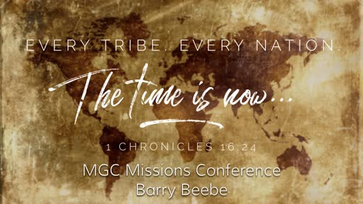 Sunday, November 3 - PM - The Time Is Now For Rapture - Missions Conference - Barry Beebe