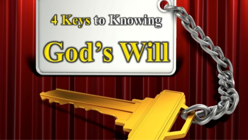 4 Keys to Knowing God's Will
