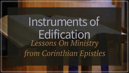 Instruments of Edification