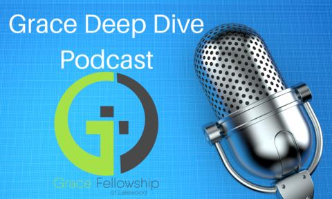 EP 52: Grace Deep Dive - Does God matter?
