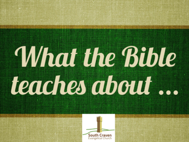 What the Bible teaches about ...