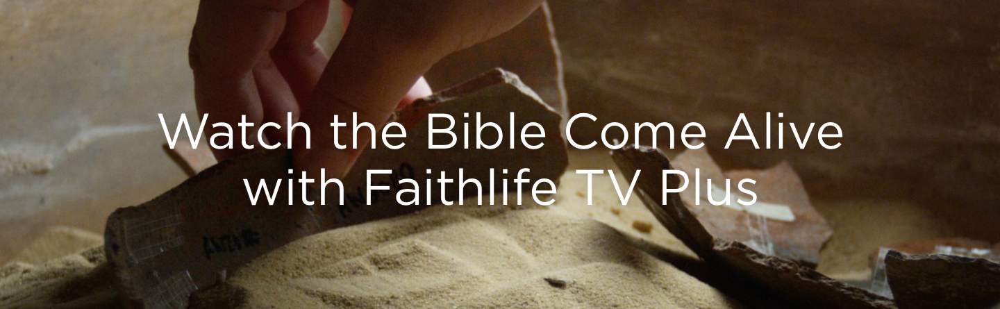 Watch the Bible Come Alive with Faithlife TV Plus