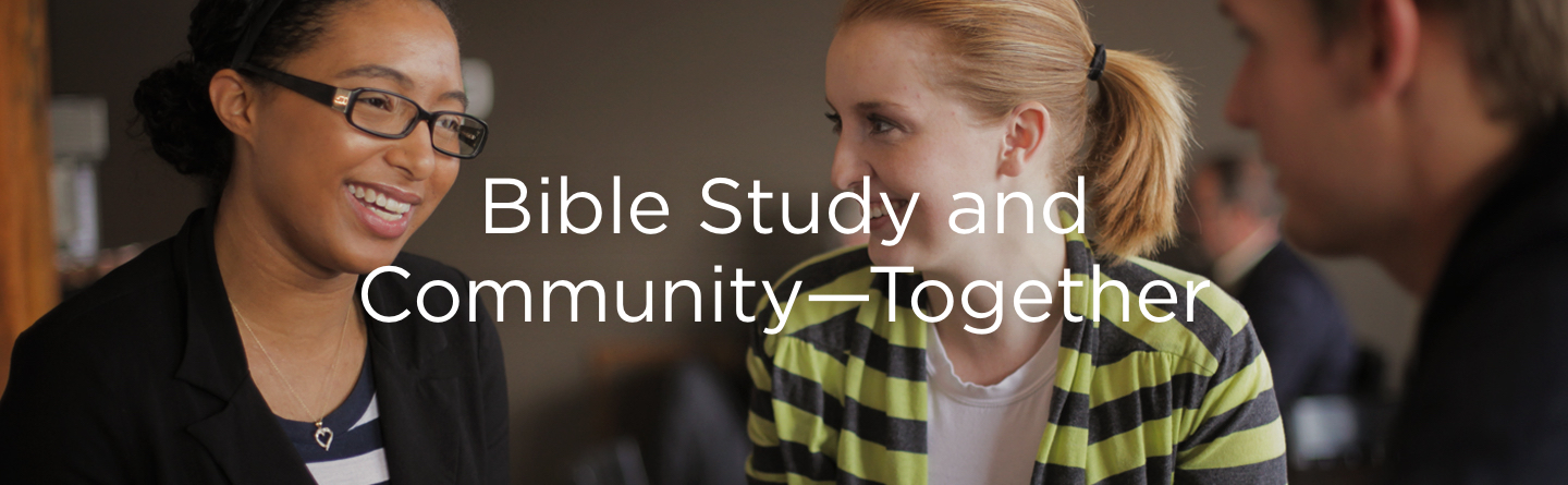 Bible Study and Community—Together