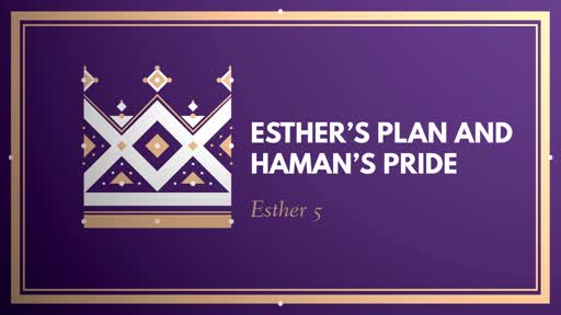 Esther's Plan and Haman's Pride