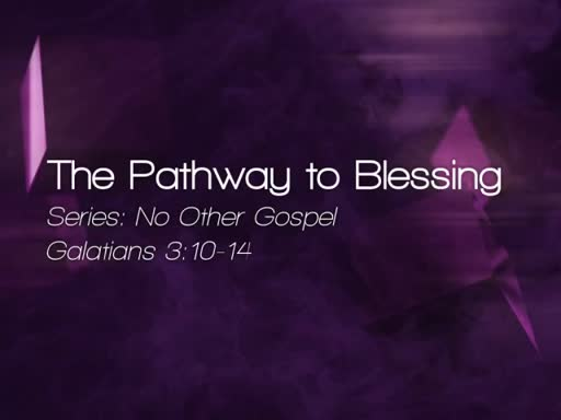 The Pathway to Blessing - August 14, 2016