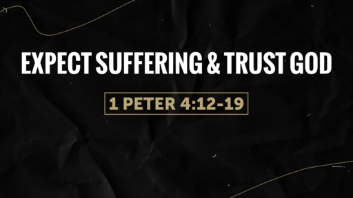 Expect Suffering & Trust God