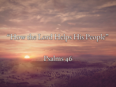"""""""How the Lord Helps His People"""""""