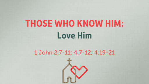 Those Who Know Him: Love Like Him