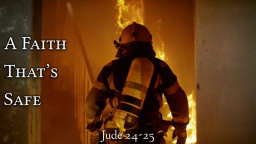 A Faith That's Safe (Jude 24-25)