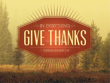 Bible Class: In Everything Give Thanks