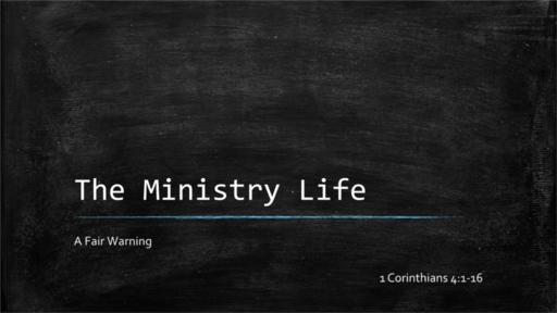 Ministry Life: A Fair Warning (1 Corinthians 4:1-16)
