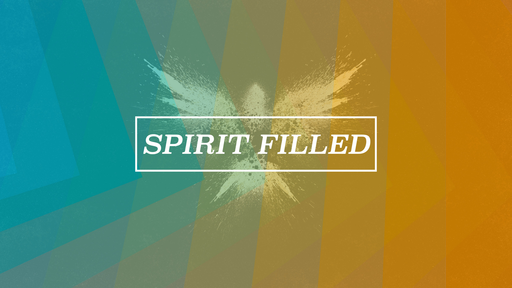 Spirit-Filled Christian: Part 1