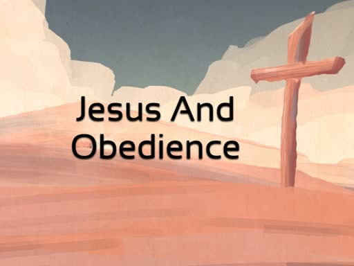 Jesus And Obedience