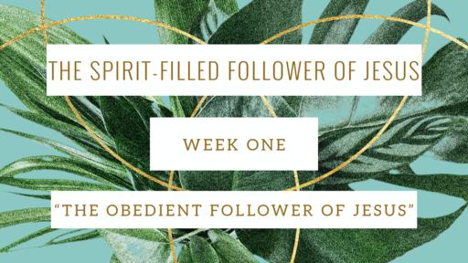 The Spirit-Filled Follower of Jesus (Week One)