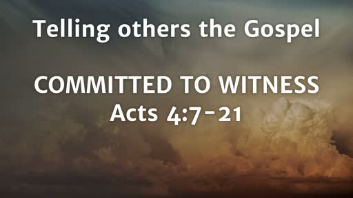 Telling Others the Gospel: Committed to Witness