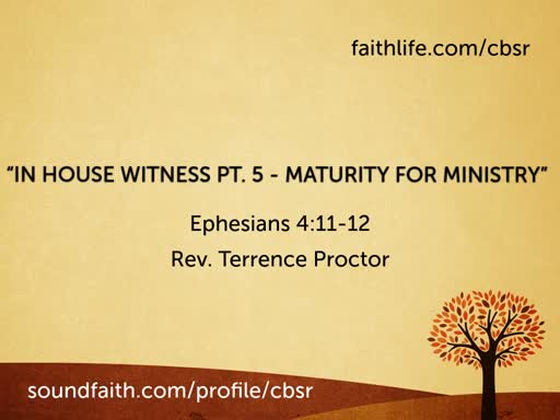 "11-10-19 ""In House Witness Pt. 5 - Maturity for Ministry"" 1st Service"