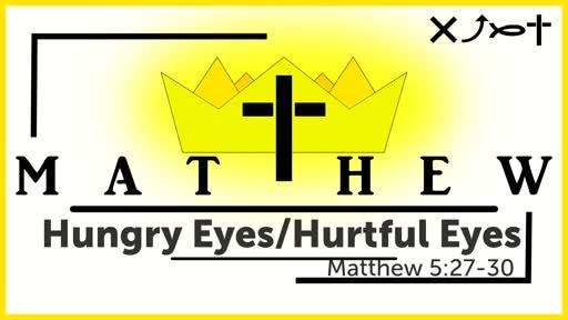 Hungry Eyes/Hurtful Eyes