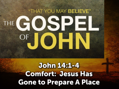 Comfort: Jesus Has Gone to Prepare a Place