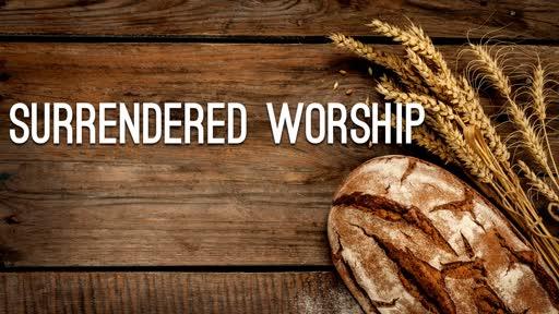 SURRENDERED WORSHIP