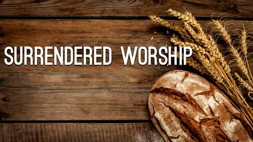 SURRENDERED WORSHIP