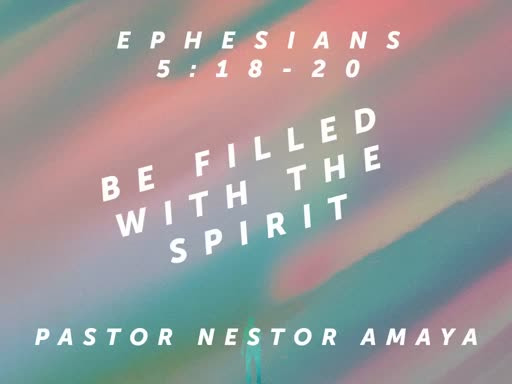 November 10, 2019 - Be Filled With The Spirit