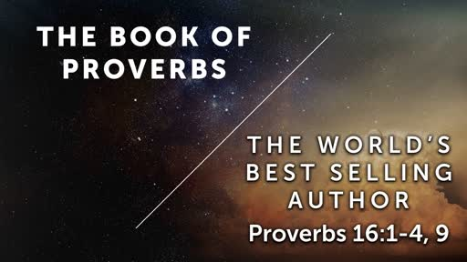 The World's Best Selling Author - Proverbs 16:1-4, 9