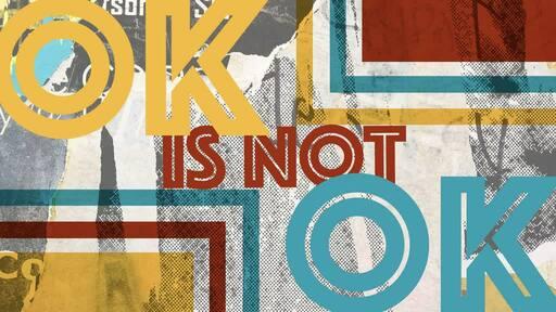 Ok Is Not Ok