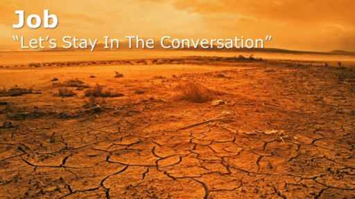 Job: Stay in the Conversation