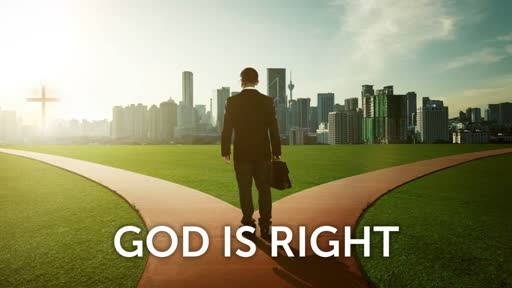 11-10-19 God Is Right Part 1