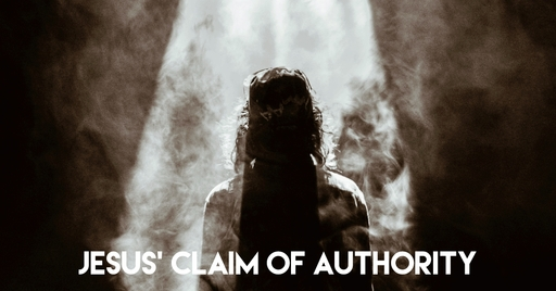 Jesus' Claim Of Authority