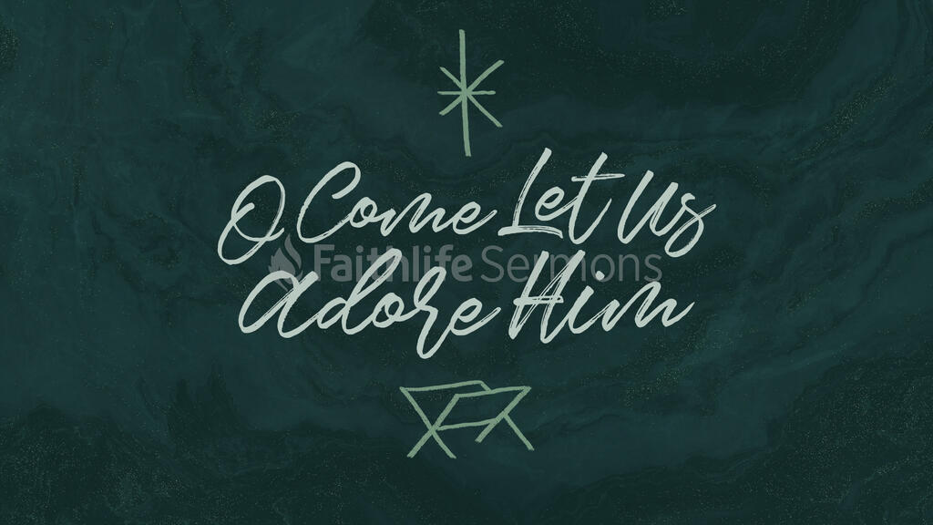 O Come Let Us Adore Him large preview