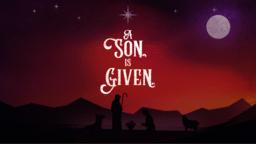 A Son Is Given 16x9 ad4c9187 07e5 4264 93c4 1456a7b3c68f PowerPoint image