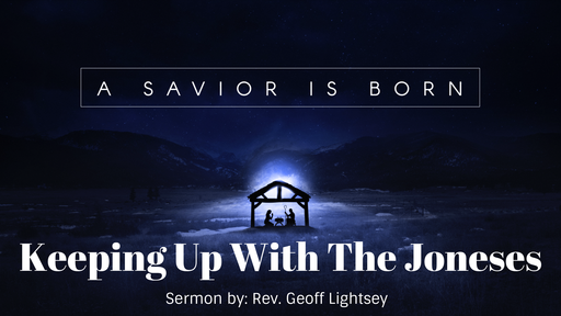 A Savior Is Born: Keeping Up With The Joneses