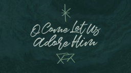 O Come Let Us Adore Him  PowerPoint image 1