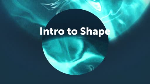 Intro to Shape