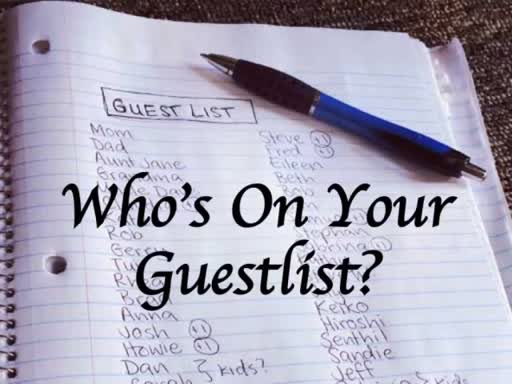Who's on your guestlist?