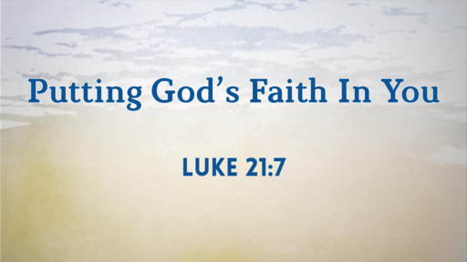 Putting God's Faith In You